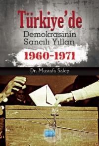 Türkiye'de Demokrasinin Sancılı Yılları 1960-1971