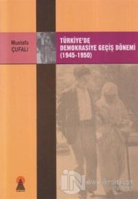 Türkiye'de Demokrasiye Geçiş Dönemi (1945-1950)