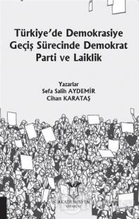 Türkiye'de Demokrasiye Geçiş Sürecinde Demokrat Parti ve Laiklik