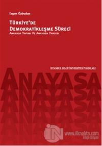 Türkiye'de Demokratikleşme Süreci-Anayasa Yapımı Ve Anayasa Yargısı