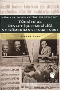 Türkiye'de Devlet İşletmeciliği ve Sümerbank