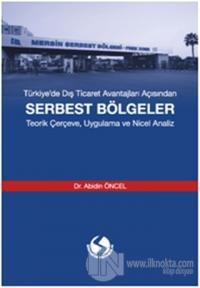 Türkiye'de Dış Ticaret Avantajları Açısından Serbest Bölgeler