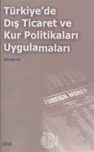 Türkiye'de Dış Ticaret ve Kur Politikaları Uygulamaları