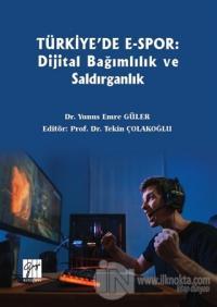 Türkiye'de E-Spor: Dijital Bağımlılık ve Saldırganlık