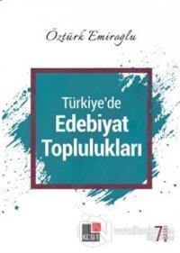 Türkiye'de Edebiyat Toplulukları %15 indirimli Öztürk Emiroğlu