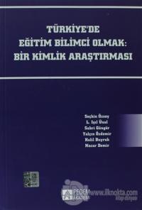 Türkiye'de Eğitim Bilimci Olmak: Bir Kimlik Araştırması