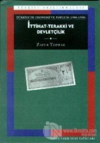 Türkiye'de Ekonomi ve Toplum İttihat-Terakki ve Devletçilik (1908-1950)