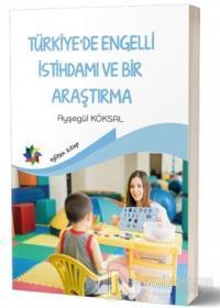 Türkiye'de Engelli İstihdamı ve Bir Araştırma