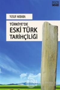 Türkiye'de Eski Türk Tarihçiliği