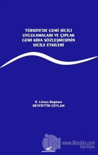 Türkiye'de Gemi Sicili Uygulamaları ve Çıplak Gemi Kira Sözleşmesinin