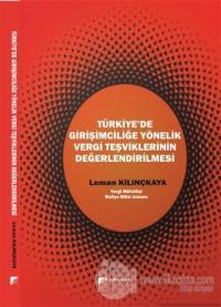 Türkiye'de Girişimciliğe Yönelik Vergi Teşviklerinin Değerlendirilmesi