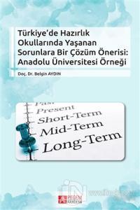 Türkiye'de Hazırlık Okullarında Yaşanan Sorunlara Bir Çözüm Önerisi: Anadolu Üniversitesi Örneği