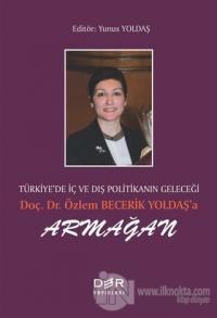 Türkiye'de İç ve Dış Politikanın Geleçeği Doç. Dr. Özlem Becerik Yolda