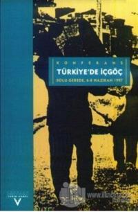 Türkiye'de İçgöç Konferans Bolu-Gerede, 6-8 Haziran 1997