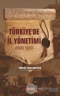 Türkiye'de İl Yönetimi 1839-1923