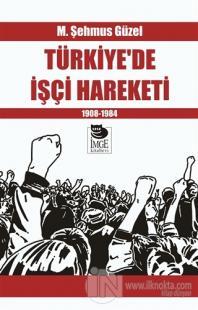 Türkiye'de İşçi Hareketi