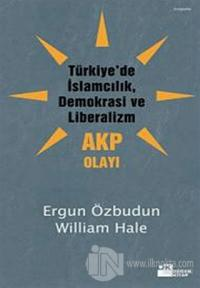 Türkiye'de İslamcılık, Demokrasi ve Liberalizm