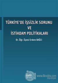 Türkiye'de İşsizlik Sorunu ve İstihdam Politikaları