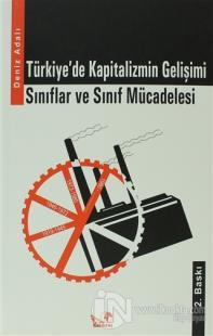 Türkiye'de Kapitalizmin Gelişimi / Sınıflar ve Sınıf Mücadelesi