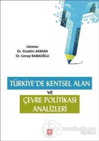 Türkiye'de Kentsel Alan ve Çevresel Politika Analizleri