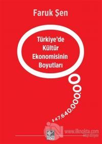 Türkiye'de Kültür Ekonomisinin Boyutları %25 indirimli Faruk Şen
