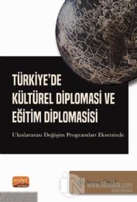 Türkiye'de Kültürel Diplomasi ve Eğitim Diplomasisi