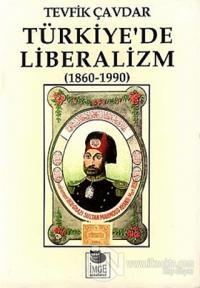 Türkiye'de Liberalizm (1860-1990)