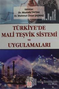 Türkiye'de Mali Teşvik Sistemi ve Uygulamaları