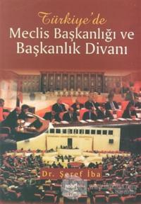 Türkiye'de Meclis Başkanlığı ve Başkanlık Divanı