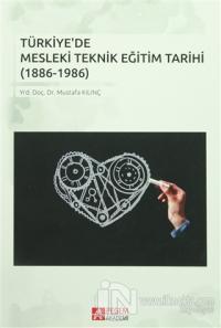 Türkiye'de Mesleki Teknik Eğitim Tarihi (1886-1986)