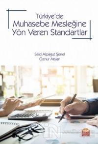 Türkiye'de Muhasebe Mesleğine Yön Veren Standartlar