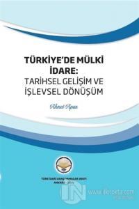 Türkiye'de Mülki İdare: Tarihsel Gelişim ve İşlevsel Dönüşüm (Ciltli)