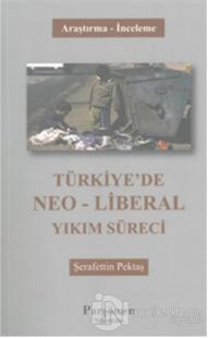 Türkiye'de Neo-Liberal Yıkım Süreci
