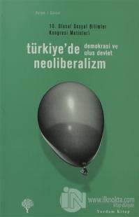 Türkiye'de Neoliberalizm, Demokrasi ve Ulus Devlet
