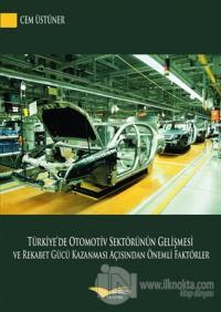 Türkiye'de Otomotiv Sektörünün Gelişmesi ve Rekabet Gücü Kazanması Açısından Önemli Faktörler