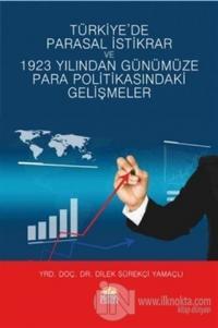 Türkiye'de Parasal İstikrar ve 1923 Yılından Günümüze Para Politikasındaki Gelişmeler