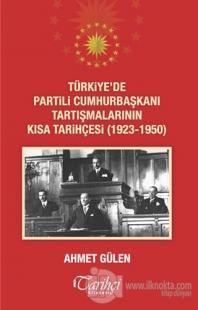 Türkiye'de Partili Cumhurbaşkanı Tartışmalarının Kısa Tarihçesi (1923 - 1950)