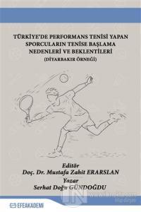 Türkiye'de Performans Tenisi Yapan Sporcuların Tenise Başlama Nedenleri ve Beklentileri