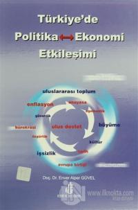 Türkiye'de Politika - Ekonomi Etkileşimi