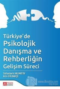 Türkiye'de Psikolojik Danışma ve Rehberliğin Gelişim Süreci