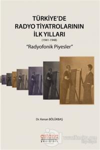 Türkiye'de Radyo Tiyatrolarının İlk Yılları (1941-1948)
