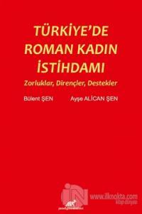 Türkiye'de Roman Kadın İstihdamı Bülent Şen