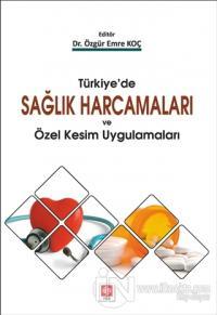 Türkiye'de Sağlık Harcamaları ve Özel Kesim Uygulamaları