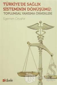 Türkiye'de Sağlık Sisteminin Dönüşümü