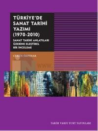 Türkiye'de Sanat Tarihi Yazımı 1970-2010