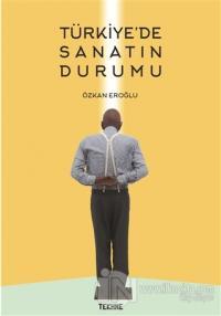 Türkiye'de Sanatın Durumu