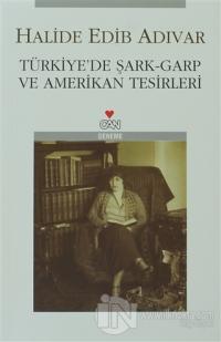 Türkiye'de Şark - Garp ve Amerikan Tesirleri