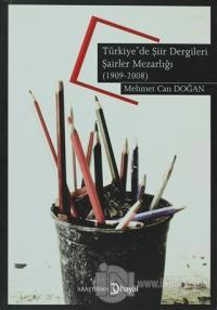 Türkiye'de Şiir Dergileri Şairler Mezarlığı (1909-2008)