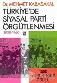 Türkiye'de Siyasal Parti Örgütlenmesi 1908-1960