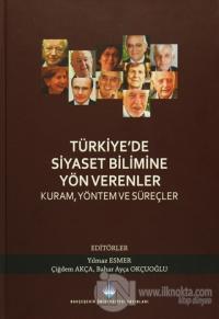 Türkiye'de Siyaset Bilimine Yön Verenler